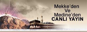 Mekke ve Medine Canlı Yayın